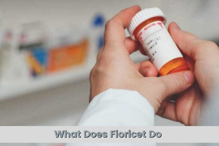 in this you can know What Does Fioricet Do