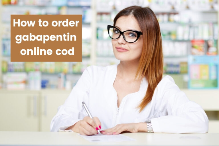 here you can know how to Order Gabapentin Online COD