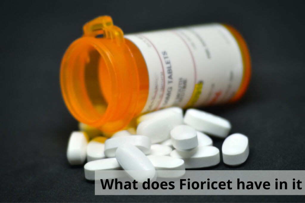 Do you know what does fioricet have in it ? Everything about fioricet